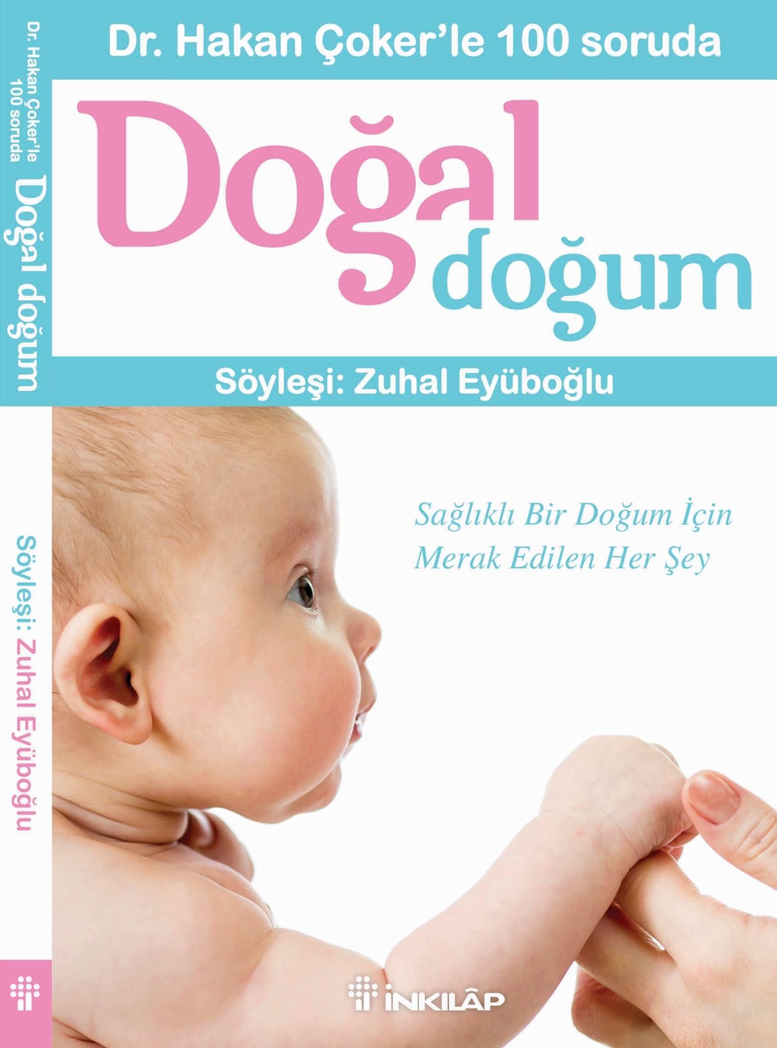 Dr. Hakan Çoker'le 100 Soruda Doğal Doğum kitabı çıktı.