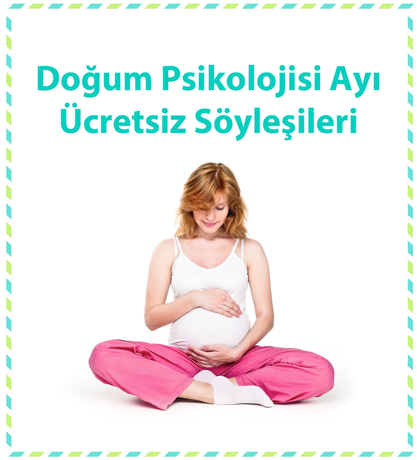 5-12-19 Mart 2020 Doğum Psikolojisi Ayı Ücretsiz Söyleşileri